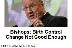 Bishops: Birth Control Change Not Good Enough