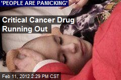 Critical Cancer Drug Running Out