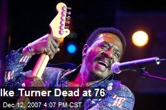 Ike Turner Dead at 76