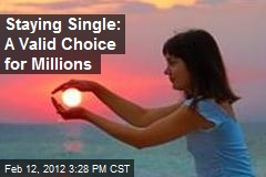 Staying Single: A Valid Choice for Millions