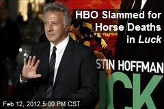 HBO Slammed for Horse Deaths in Luck