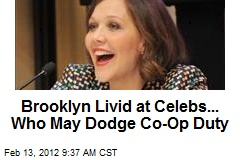 Brooklyn Livid at Celebs... Who May Dodge Co-Op Duty