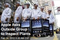 Apple Asks Outside Group to Inspect Plants