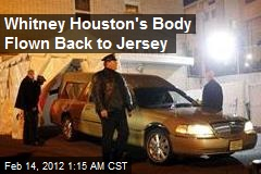 Whitney Houston's Body Flown Back to Jersey