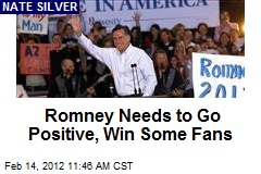 Romney Needs to Go Positive, Win Some Fans