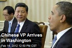 Chinese VP Arrives in Washington
