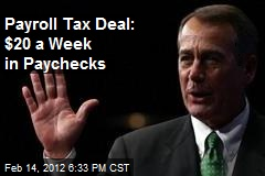 Payroll Tax Deal: $20 a Week in Paychecks