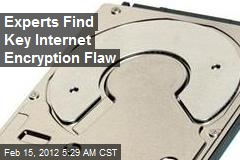 Experts Find Key Internet Encryption Flaw