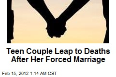 Teen Couple Leap to Deaths After Her Forced Marriage