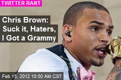 Chris Brown: Suck it, Haters, I Got a Grammy
