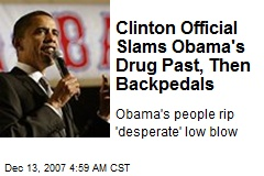 Clinton Official Slams Obama's Drug Past, Then Backpedals