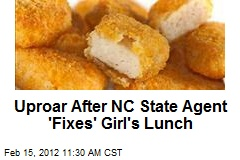 Uproar After NC State Agent 'Fixes' Girl's Lunch