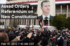 Assad Orders Referendum on New Constitution