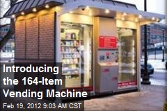 Introducing the 164-Item Vending Machine