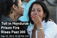 Toll in Honduras Prison Fire Rises Past 300
