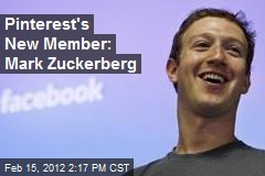 Pinterest Has a New Member: Mark Zuckerberg