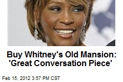 Buy Whitney's Old Mansion: 'Great Conversation Piece'