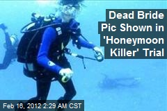 Scuba Bride Pic Bared in 'Honeymoon Killer' Trial