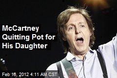 McCartney Quitting Pot for His Daughter
