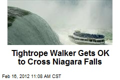 Tightrope Walker Gets OK to Cross Niagara Falls