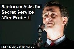 Santorum Asks for Secret Service After Protest