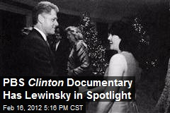 PBS Clinton Documentary Has Lewinsky in Spotlight