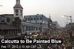 Calcutta to Be Painted Blue