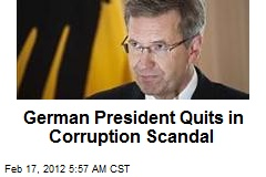 German President Quits in Corruption Scandal