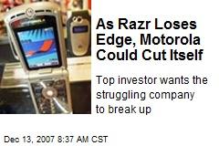 As Razr Loses Edge, Motorola Could Cut Itself