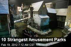 10 Strangest Amusement Parks