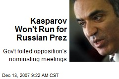 Kasparov Won't Run for Russian Prez