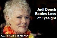 Judi Dench Battles Loss of Eyesight