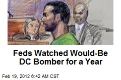 Feds Watched Would-Be DC Bomber for a Year