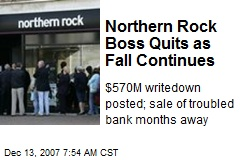 Northern Rock Boss Quits as Fall Continues