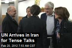 UN Arrives in Iran for Tense Talks