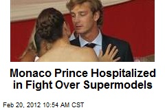 Monaco Prince Hospitalized in Fight Over Supermodels