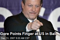 Gore Points Finger at US in Bali