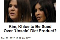 Kim, Khloe to Be Sued Over 'Unsafe' Diet Product?