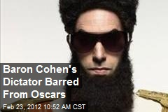 Baron Cohen's Dictator Barred From Oscars
