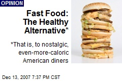 Fast Food: The Healthy Alternative*