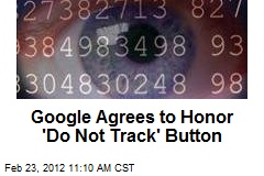 Google Agrees to Honor 'Do Not Track' Button
