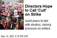 Directors Hope to Call 'Cut!' on Strike