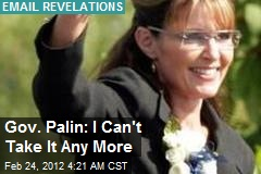 Gov. Palin: I Can't Take It Any More