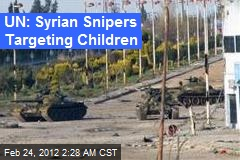 UN: Syrian Snipers Targeting Children