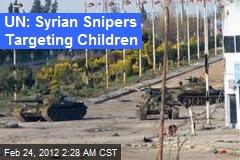 UN: Syrian Snipers Targeting Children
