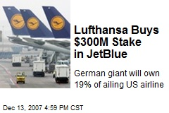 Lufthansa Buys $300M Stake in JetBlue
