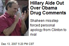 Hillary Aide Out Over Obama Drug Comments