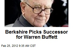 Berkshire Picks Successor for Warren Buffett