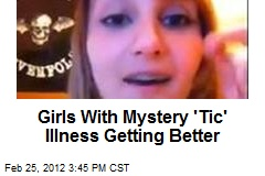 Girls With Mystery 'Tic' Illness Getting Better