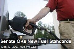 Senate OKs New Fuel Standards